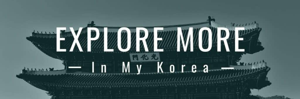 Explore More In My Korea Banner