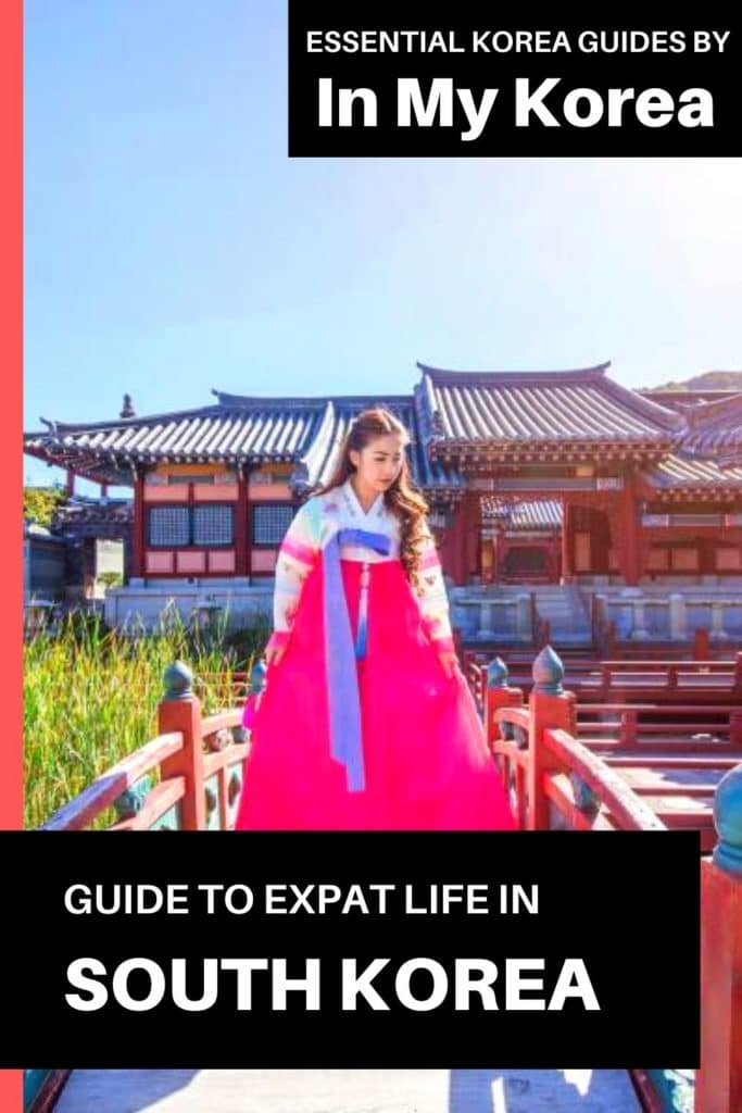 Expat Life In Korea: A Guide To Living In Korea As An Expat Pin 2