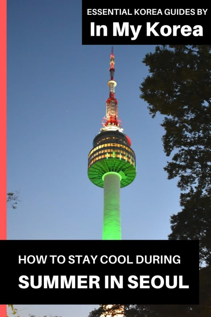 How To Stay Cool During Summer In Seoul Pin 2