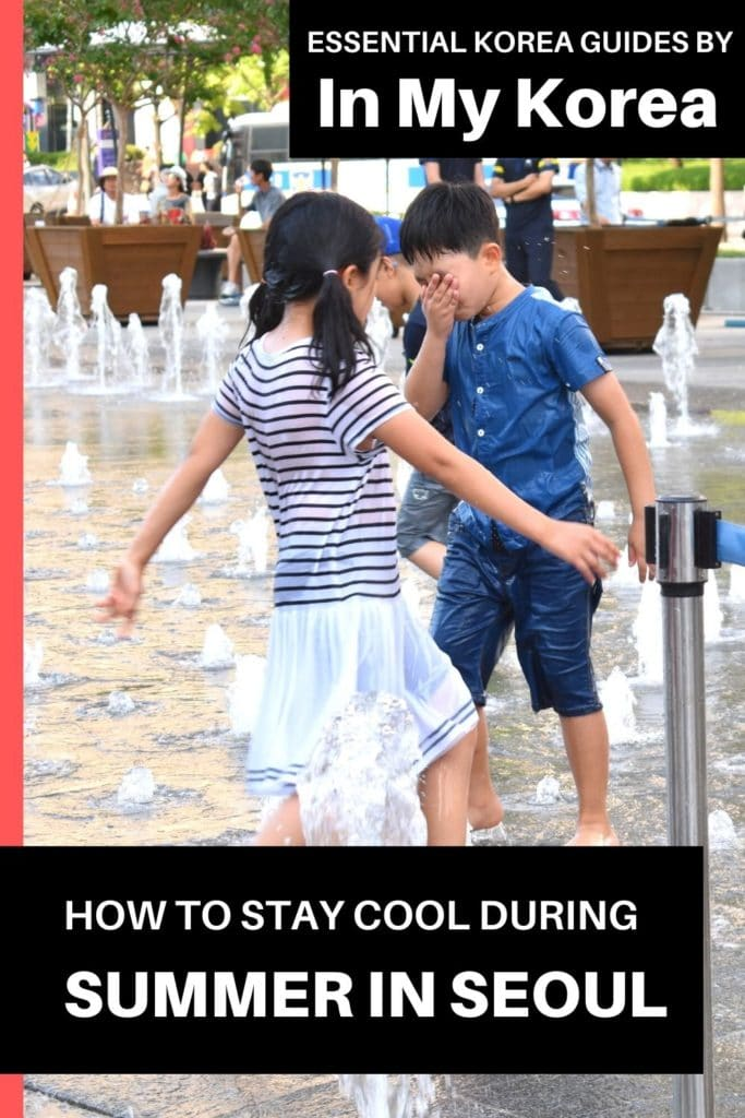 How To Stay Cool During Summer In Seoul Pin 1